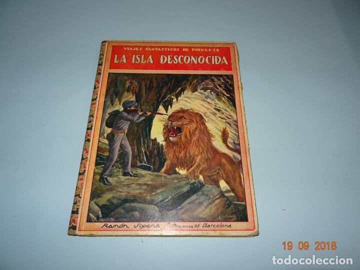 LA ISLA DESCONOCIDA 1ª EDICIÓN DE 1934 EDITORIAL RAMÓN SOPENA BIBLIOTECA PARA NIÑOS (Libros Antiguos, Raros y Curiosos - Literatura Infantil y Juvenil - Cuentos)