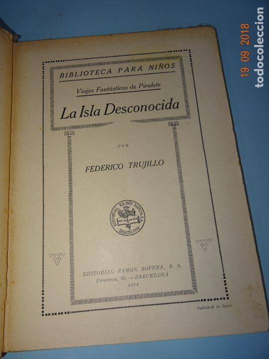 Libros antiguos: LA ISLA DESCONOCIDA 1ª Edición de 1934 Editorial Ramón Sopena BIBLIOTECA PARA NIÑOS - Foto 7 - 133867974