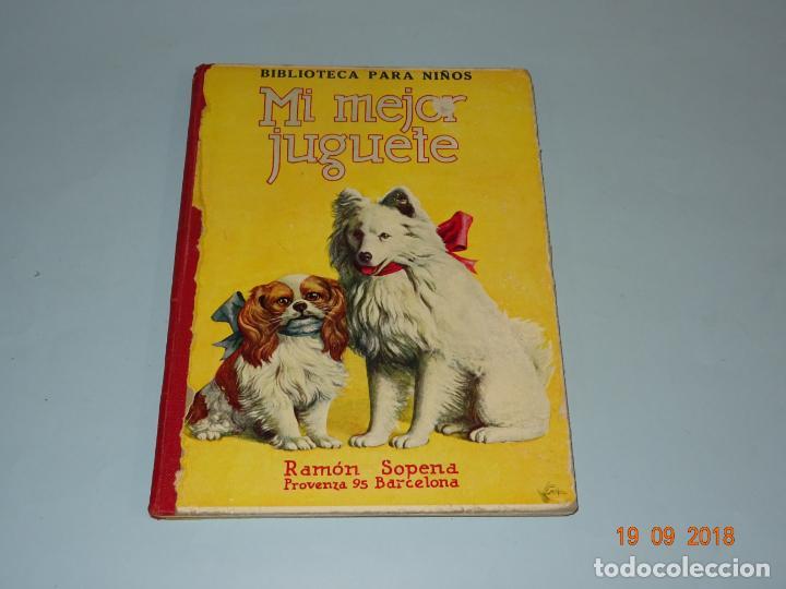 MI MEJOR JUGUETE 1ª EDICIÓN DE 1930 EDITORIAL RAMÓN SOPENA BIBLIOTECA PARA NIÑOS (Libros Antiguos, Raros y Curiosos - Literatura Infantil y Juvenil - Cuentos)