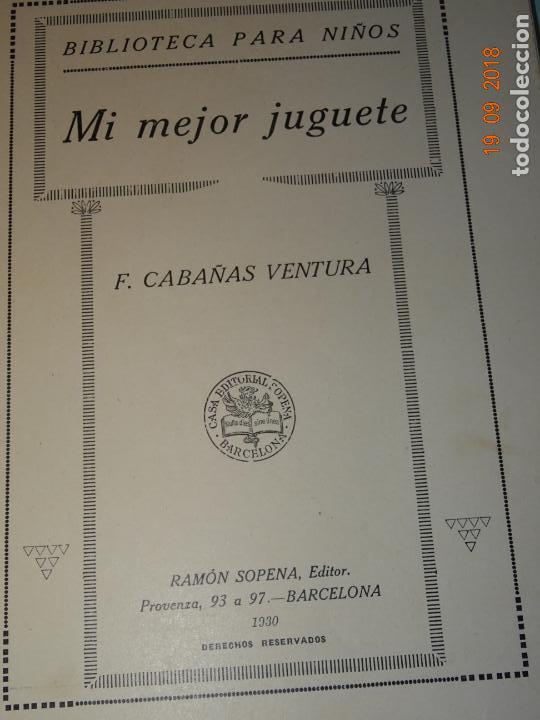 Libros antiguos: MI MEJOR JUGUETE 1ª Edición de 1930 Editorial Ramón Sopena BIBLIOTECA PARA NIÑOS - Foto 7 - 133928310