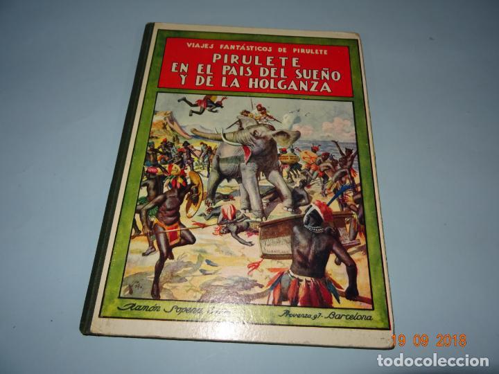 PIRULETE EN EL PAIS DEL SUEÑO Y DE LA HOLGANZA 1933 EDITORIAL RAMÓN SOPENA BIBLIOTECA PARA NIÑOS (Libros Antiguos, Raros y Curiosos - Literatura Infantil y Juvenil - Cuentos)