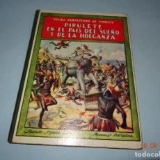 Libros antiguos: PIRULETE EN EL PAIS DEL SUEÑO Y DE LA HOLGANZA 1933 EDITORIAL RAMÓN SOPENA BIBLIOTECA PARA NIÑOS. Lote 133933086