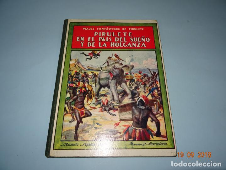 Libros antiguos: PIRULETE EN EL PAIS DEL SUEÑO Y DE LA HOLGANZA 1933 Editorial Ramón Sopena BIBLIOTECA PARA NIÑOS - Foto 7 - 133933086