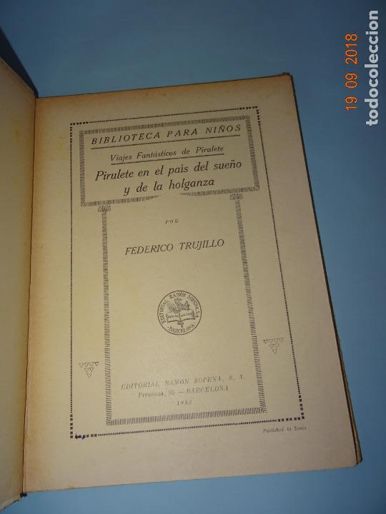 Libros antiguos: PIRULETE EN EL PAIS DEL SUEÑO Y DE LA HOLGANZA 1933 Editorial Ramón Sopena BIBLIOTECA PARA NIÑOS - Foto 8 - 133933086