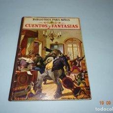 Libros antiguos: CUENOS Y FANTASIAS DE 1931 EDITORIAL RAMÓN SOPENA BIBLIOTECA PARA NIÑOS. Lote 133934146
