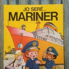 Libros antiguos: COLECCIO JO SERE.... N° 4: JO SERE... MARINER (2A. EDICION) - JAN (SUPER LOPEZ) - BRUGUERA 1984. Lote 134080658