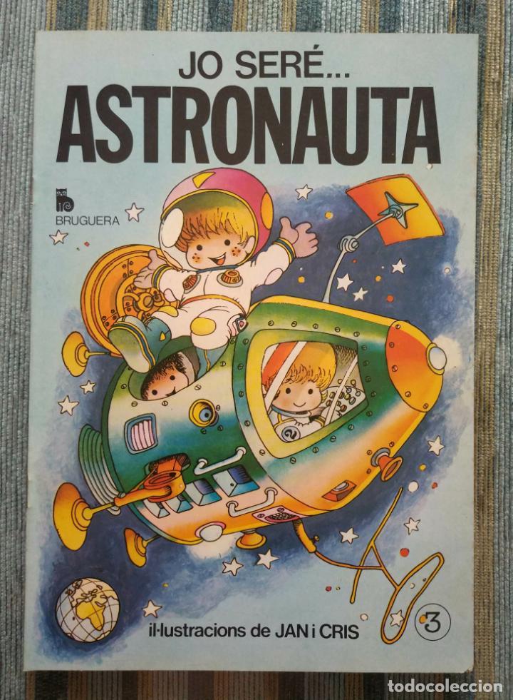 COLECCIO JO SERE.... N° 2: JO SERE... ASTRONAUTA (2ª. EDICION) - JAN (SUPER LOPEZ) - BRUGUERA 1984 (Libros Antiguos, Raros y Curiosos - Literatura Infantil y Juvenil - Cuentos)