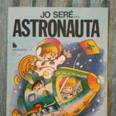 Libros antiguos: COLECCIO JO SERE.... N° 2: JO SERE... ASTRONAUTA (2ª. EDICION) - JAN (SUPER LOPEZ) - BRUGUERA 1984. Lote 134081070