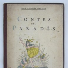 Libros antiguos: CONTES DEL PARADÍS, LOLA ANGLADA, 1920, EDITORIAL CATALANA, BARCELONA. 18,5X24CM. Lote 134759986