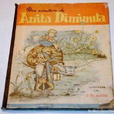 Libros antiguos: UNA AVENTURA DE ANITA DIMINUTA JESÚS BLASCO. Lote 134939638