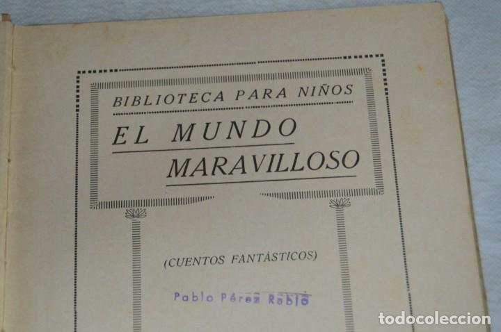 Libros antiguos: ANTIGUO CUENTO INFANTIL - EL MUNDO MARAVILLOSO - EDITORIAL RAMÓN SOPENA - 1935 - VINTAGE - ENVÍO24H - Foto 8 - 134983786