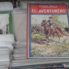 Libros antiguos: BIBLIOTECA PARA NIÑOS EL AVENTURERO, ORTEGA MUNILLA, RAMÓN SOPENA. Lote 135130822