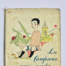 Libros antiguos: L-152 LA CAMPANA QUE ANDA.ILUSTRADO POR J.OBIOLS.EDITORIAL MUNTAÑOLA.BARCELONA.AÑO 1922.. Lote 135402294