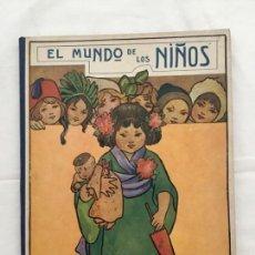 Libros antiguos: EL MUNDO DE LOS NIÑOS. EDITORIAL SOPENA, 1930. Lote 135454398