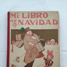 Libros antiguos: MI LIBRO DE NAVIDAD. HIJOS S. RODRÍGUEZ. 1919. . Lote 135454558