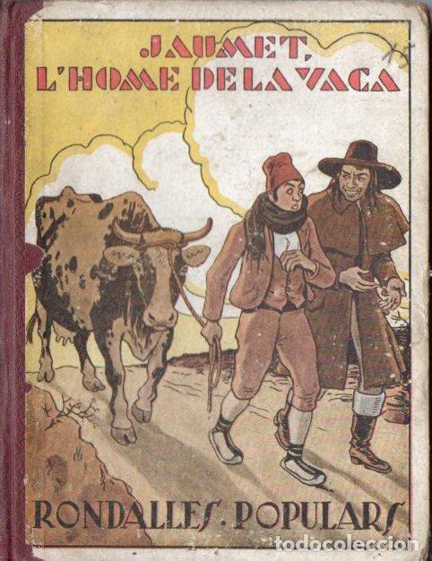 VALERI SERRA I BOLDÚ : JAUMET, L'HOME DE LA VACA (POLIGLOTA, 1933) CATALÁN - IL.LUSTRAT PER OPISSO (Libros Antiguos, Raros y Curiosos - Literatura Infantil y Juvenil - Cuentos)