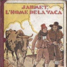 Libros antiguos: VALERI SERRA I BOLDÚ : JAUMET, L'HOME DE LA VACA (POLIGLOTA, 1933) CATALÁN - IL.LUSTRAT PER OPISSO. Lote 136045166