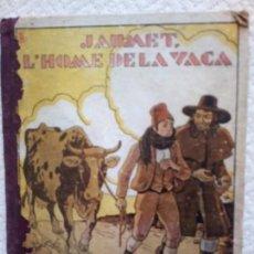 Libros antiguos: JAUMET L´HOME DE LA VACA- AMB CATALÁ-VALERI SERRA I BOLDU- EDIT/ POLIGLOTA 1933 EDIÇIO DE BUXACA. Lote 136458942