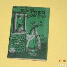 Libros antiguos: EL POZO ENCANTADO DE LA COLECCIÓN ROSINA EDICIONES PATRIÓTICAS DE CÁDIZ - AÑO 1936-40S.. Lote 136904026
