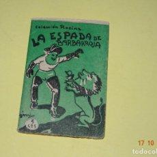 Libros antiguos: LA ESPADA DE BARBARROJA DE LA COLECCIÓN ROSINA - EDICIONES PATRIÓTICAS DE CÁDIZ - AÑO 1936-40S.. Lote 136905306