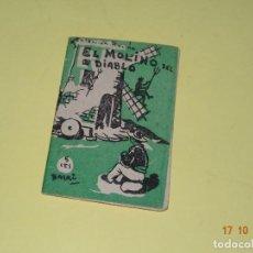 Libros antiguos: EL MOLINO DEL DIABLO DE LA COLECCIÓN ROSINA - EDICIONES PATRIÓTICAS DE CÁDIZ - AÑO 1936-40S.. Lote 136907834
