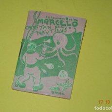 Libros antiguos: MARCELO CAPITÁN DEL NAUTILUS DE LA COLECCIÓN ROSINA - EDICIONES PATRIÓTICAS DE CÁDIZ - AÑO 1936-40S.. Lote 136908366