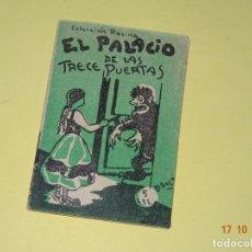 Libros antiguos: EL PALACIO DE LAS PUERTAS DE COLECCIÓN ROSINA - EDICIONES PATRIÓTICAS DE CÁDIZ - AÑO 1936-40S.. Lote 136909022