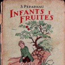 Libros antiguos: SALVADOR PERARNAU : INFANTS I FRUITES (POLIGLOTA, 1930) EN CATALÁN - ILUSTRADO POR JACK BENSON. Lote 137631370