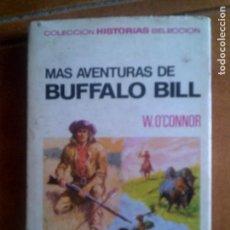 Libros antiguos: LIBRO COLECCION HISTORIAS MAS AVENTURAS DE BUFFALO BILL CON 250 ILUSTRACIONES. Lote 137807102