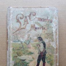 Libros antiguos: LIBRO DE CUENTOS LA COMADRE MUERTE - EDITORIAL SATURNINO CALLEJA FERNANDEZ. Lote 137950090