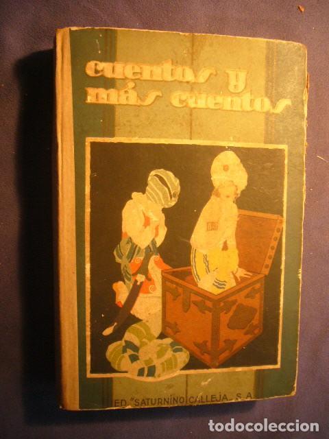 CALLEJA: - CUENTOS Y MAS CUENTOS - (MADRID, SATURNINO CALLEJA) (Libros Antiguos, Raros y Curiosos - Literatura Infantil y Juvenil - Cuentos)