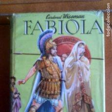 Libros antiguos: LIBRO DEL CARDENAL WISEMAN FABIOLA EDITORIAL MATEU COLECCION JUVENIL. Lote 138756998