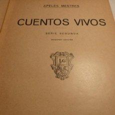 Libros antiguos: CUENTOS VIVOS APELES MESTRES 1931. Lote 138872058