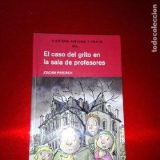 Libros antiguos: LIBRO-EL CASO DEL GRITO EN LA SALA DE PROFESORES-JOACHIM FRIEDRICH-EDEBÉ-2004-NUEVO-VER FOTOS. Lote 139587062