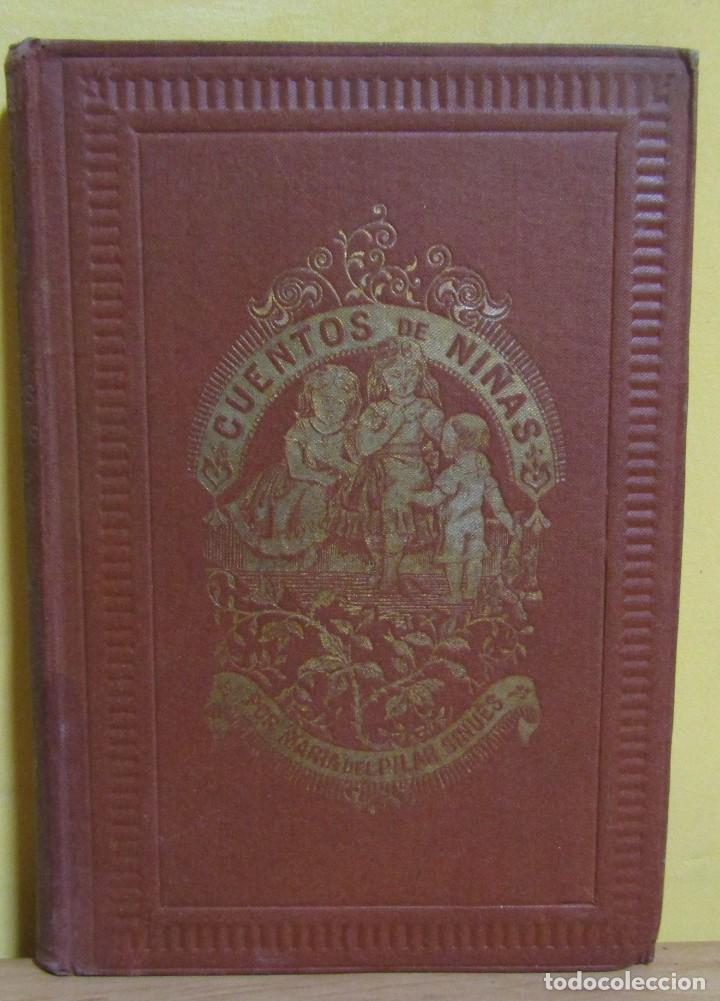 CUENTOS DE NIÑAS -MARIA DEL PILAR SINUÉS- LIBRERIA DE ANTONIO J. BASTINOS AÑO 1892 EXCELENTE (Libros Antiguos, Raros y Curiosos - Literatura Infantil y Juvenil - Cuentos)