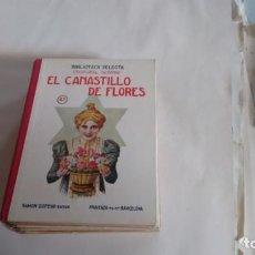 Libros antiguos: BIBLIOTECA SELECTA - EL CANASTILLO DE FLORES - NUMERO 49 -. Lote 139992650