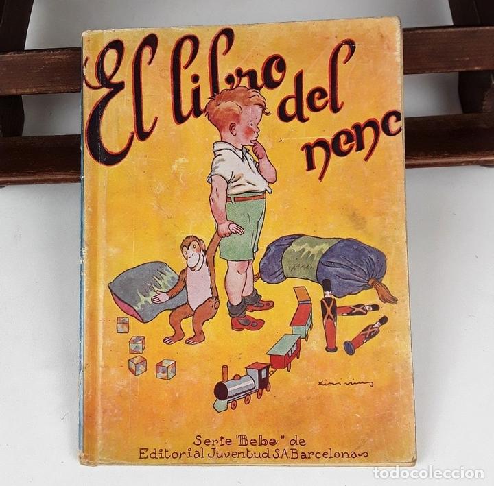 Libros antiguos: EL LIBRO DEL NENE. SERIE BEBÉ. LUÍS G. SORIA. EDIT. JUVENTUD. BARCELONA. 1930. - Foto 3 - 140737246