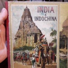Libros antiguos: ANTIGUO CUENTO DE LA INDIA E INDOCHINA - VIAJES POR ORIENTE - POR ALFREDO OPISSO - ED. ANTONIO J. BA. Lote 140853434