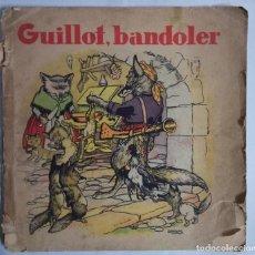 Libros antiguos: ANTIGUO CUENTO EN CATALAN GUILLOT BANDOLER ILUSTRACIONES LLAVERIAS EDIC. MUNTANYOLA. Lote 140869382