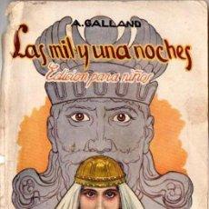 Libros antiguos: GALLAND : LAS MIL Y UNA NOCHES EDICIÓN PARA NIÑOS (SOPENA, 1930) CON ILUSTRACIONES. Lote 141527790