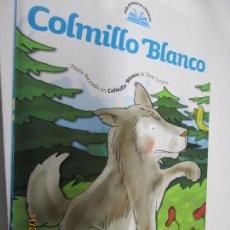 Libros antiguos: COLMILLO BLANCO Nº 13 MIS PRIMEROS CLASICOS EL PAIS -RENFE -2007. Lote 206581465