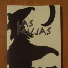 Libros antiguos: LAS BRUJAS. FRANCISCO JAVIER SANCHO Y GONZALEZ. LENGUAJE PROPIO EXTREMEÑO.. Lote 141692842