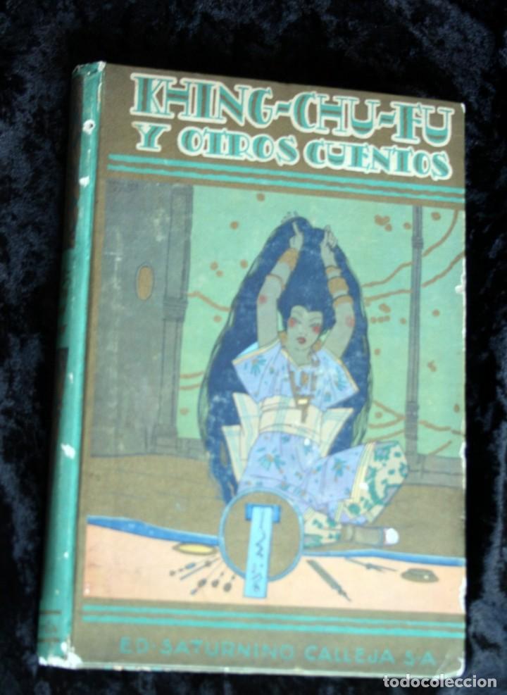 KHING - CHU - FU Y OTROS CUENTOS - CALLEJA - ILUSTRA PENAGOS - 1925 (Libros Antiguos, Raros y Curiosos - Literatura Infantil y Juvenil - Cuentos)