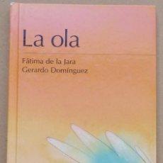Libros antiguos: LIBRO INFANTIL LA OLA DE FATIMA DE LA JARA Y GERARDO DOMINGUEZ. Lote 142318298