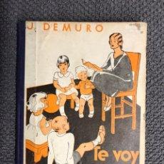 Libros antiguos: TE VOY A CONTAR MÁS CUENTOS, POR J. DEMURO (H.1940?). Lote 142351149