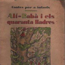 Libros antiguos: CUENTO COLE CONTES PER A INFANTS ALÍ-BABÀ I ELS QURANTA LLADRES -LIBRERIA CATALONIA BARCELONA Nº 1 . Lote 142459066
