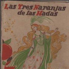 Libros antiguos: CUENTO COLE CUENTO ORIENTAL LAS TRES NARANJAS DE LAS HADAS H.C. GRANCH DE ENRIQUE MESEGUER. Lote 142459962