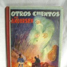 Libros antiguos: OTROS CUENTOS DE ANDERSEN 1958. EDITORIAL MAUCCI AÑO 1944. Lote 142695602