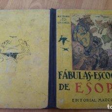 Libros antiguos: FABULAS ESCOGIDAS DE ESOPO - EDICIONES MAUCCI - 24, 5 X 19, 5 CMS. - 46 PAGINAS -NO PONE AÑO-.. Lote 142707062