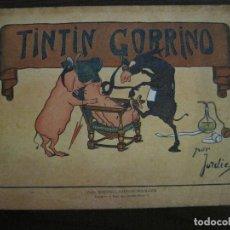 Libros antiguos: TINTIN GORRINO-CUENTO ANTIGUO- POR JORDIS-CASA EDITORIAL GARNIER HERMANOS-VER FOTOS-(V-15.447) . Lote 142897706